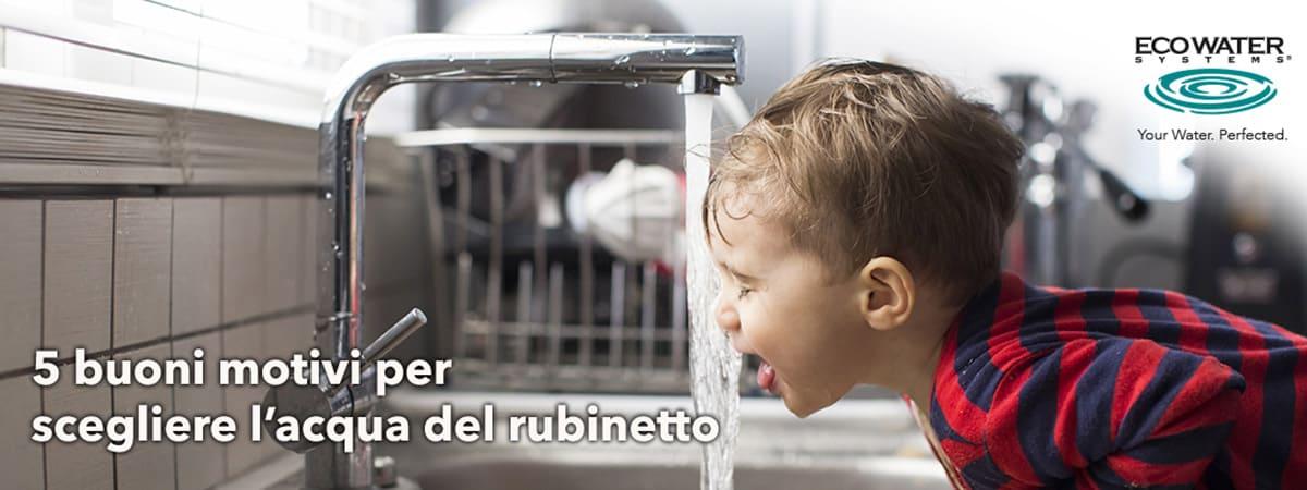 5 motivi per scegliere l'acqua del rubinetto