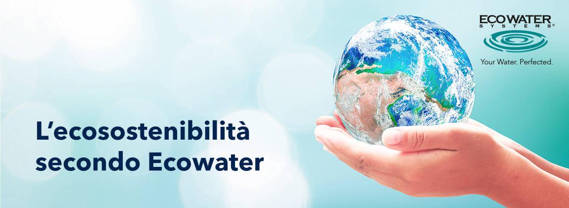 Ecosostenibilità secondo Ecowater